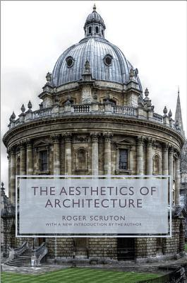 The Aesthetics of Architecture (Princeton Essays on the Arts)