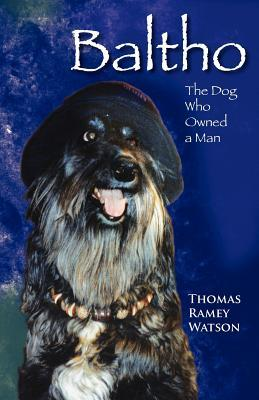Baltho: The Dog Who Owned a Man