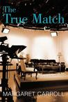 The True Match (The Match, #2)