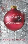 Holiday Dreams by Annette Mahon
