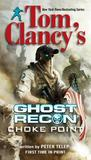 Choke Point (Tom Clancy's Ghost Recon, #3)