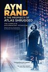 Ayn Rand & the Prophecy of Atlas Shrugged the Complete Documentary Interviews