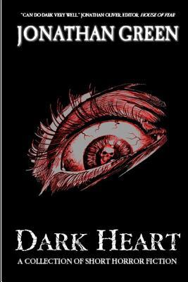 Dark Heart: A Collection of Short Horror Fiction