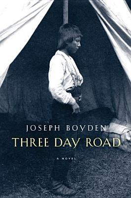 Three-Day Road by Joseph Boyden