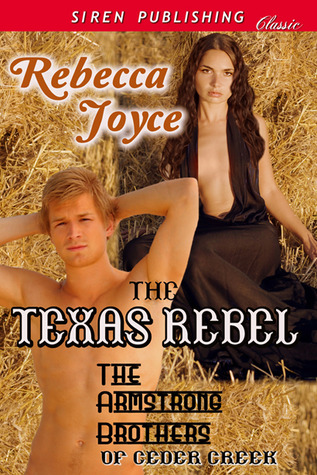 The Texas Rebel (The Armstrong Brothers of Cedar Creek #2)