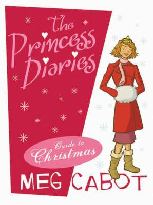 The Princess Diaries Guide to Christmas by Meg Cabot