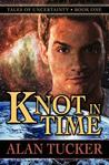 Knot in Time by Alan  Tucker