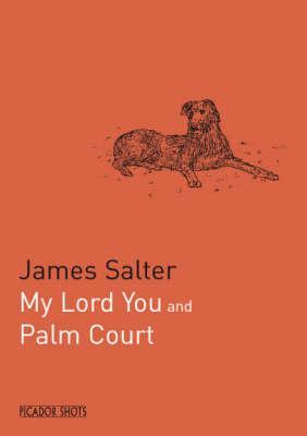 My Lord You and Palm Court (Picador Shots)