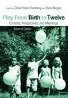 Play from Birth to Twelve: Contexts, Perspectives, and Meanings (Revised)