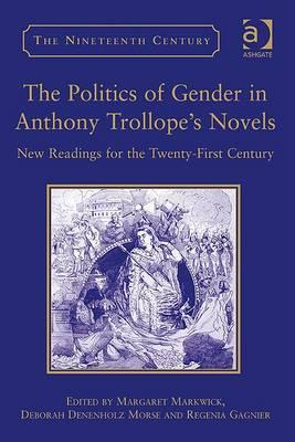The Politics of Gender in Anthony Trollope's Novels: New Readings for the Twenty-First Century