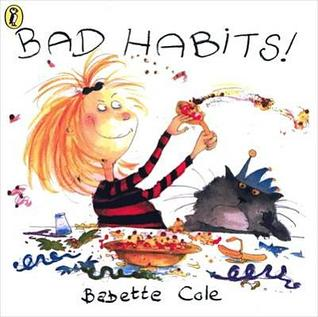 Bad Habits!, Or, the Taming of Lucretzia Crum by Babette Cole