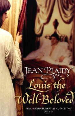Louis the Well Beloved by Jean Plaidy