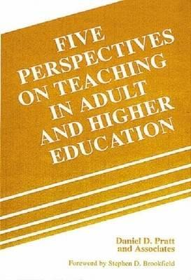 Five Perspectives on Teaching in Adult and Higher Education by Daniel D. Pratt