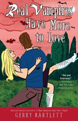 Real Vampires Have More to Love by Gerry Bartlett