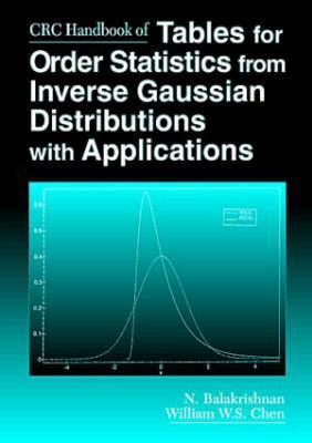 CRC Handbook of Tables for Order Statistics from Inverse Gaussian Distributions with Applications
