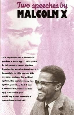 Two Speeches by Malcolm X by Malcolm X