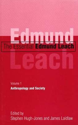 The Essential Edmund Leach: Volume 1: Anthropology and Society