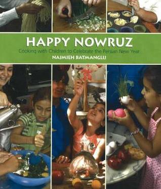 Happy Nowruz: Cooking with Children to Celebrate the Persian New Year [With Cookie Cutter]
