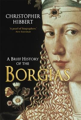 A Brief History of the Borgias: The Bloodiest Family of the Italian Renaissance