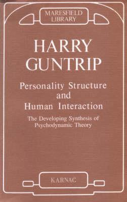 Personality Structure and Human Interaction: The Developing Synthesis of Psychodynamic Theory