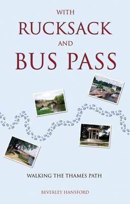 With Rucksack and Bus Pass. by Beverley Hansford