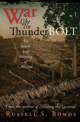 War Like the Thunderbolt by Russell S. Bonds