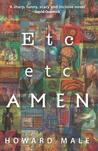 Etc Etc Amen by Howard Male