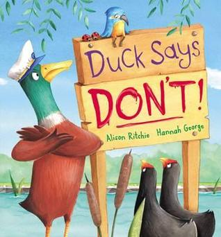 Duck Says Don't!. Alison Ritchie and Hannah George