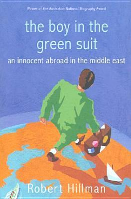 The Boy in the Green Suit: An Innocent Abroad in the Middle East