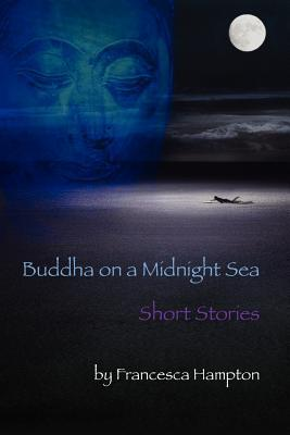 Buddha on a Midnight Sea - Short Stories
