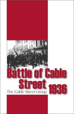 The Battle of Cable Street 1936
