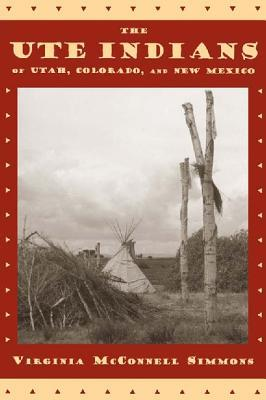 Ute Indians of Utah, Colorado, and New Mexico