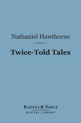 Twice-Told Tales (Barnes & Noble Digital Library)