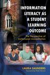 Information Literacy as a Student Learning Outcome: The Perspective of Institutional Accreditation: The Perspective of Institutional Accreditation
