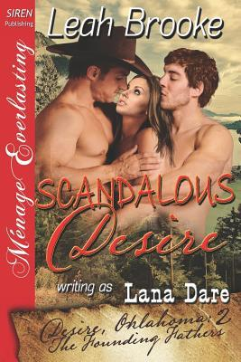 Scandalous Desire (Desire, Oklahoma: The Founding Fathers #2)