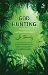 God Hunting: A Diary of Spiritual Discovery