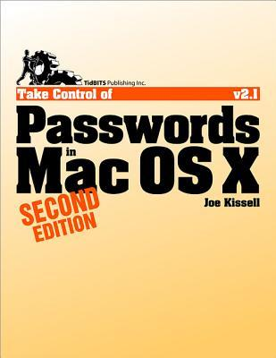 Take Control of Passwords in Mac OS X by Joe Kissell