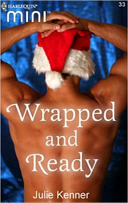 Wrapped and Ready by Julie Kenner