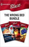 The Wrong Bed Bundle (Includes: Harlequin Blaze #228, #240, # 257) (Halrequin Blaze)