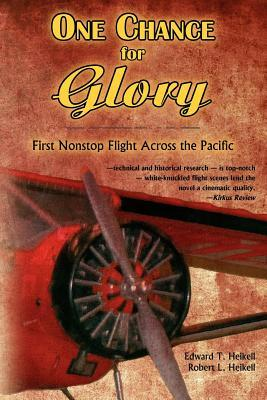 One Chance for Glory: --First Nonstop Flight Across the Pacific