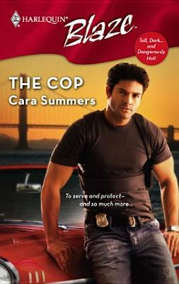 The Cop (Tall, Dark...and Dangerously Hot! #2)