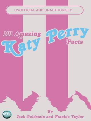 101 Amazing Katy Perry Facts