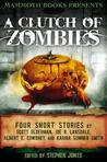 Mammoth Books Presents a Clutch of Zombies: Four Stories by Scott Elderman, Joe R. Lansdale, Albert E. Cowdrey and Karina Sumner Smith