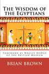 The Wisdom of the Egyptians by Brian Brown
