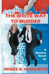 The Write Way to Murder: A Marlene Dreyfus Technical Writer Mystery