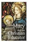 Mary and the Christian Educator
