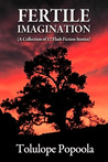 Fertile Imagination: A Collection of 12 Flash Fiction Stories