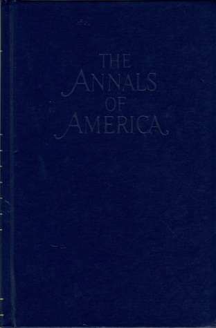 The Annals of America, Vol. 4: 1797-1820 Domestic Expansion & Foreign Entanglements