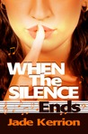 When the Silence Ends by Jade Kerrion