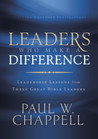 Leaders Who Make a Difference: Leadership Lessons from Three Great Bible Leaders